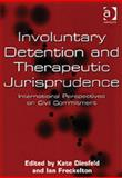Involuntary Detention and Therapeutic Jurisprudence 9780754622666