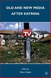 Old and New Media after Katrina 9780230102668