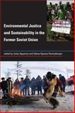 Environmental Justice and Sustainability in the Former Soviet Union 9780262012669