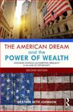 The American Dream and the Power of Wealth 9780415832670