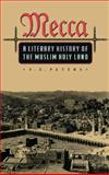 Mecca - A Literary History of the Muslim Holy Land 9780691032672