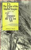The Rise of the Islamic Empire and the Threat to the West 9781556052675