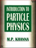 Introduction to Particle Physics 9788120312685