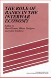 The Role of Banks in the Interwar Economy 9780521522687