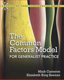 The Common Factors Model for Generalist Practice 1st Edition