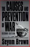 Causes and Prevention of War 9780312102692