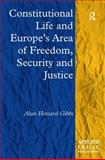 Constitutional Life and Europe's Area of Freedom, Security and Justice 9781409402695