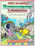 How to Avoid Environmental Litigation 9780974302706