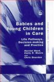 Babies and Young Children in Care 9781843102724