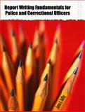 Report Writing Fundamentals for Police and Correctional Officers 9780131102729