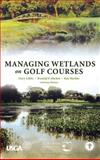 Managing Wetlands on Golf Courses 9780471472735