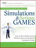 The Complete Guide to Simulations and Serious Games 9780470462737