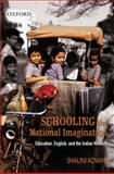 Schooling the National Imagination 9780198062752