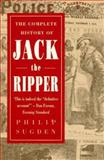 The Complete History of Jack the Ripper 9780786702763
