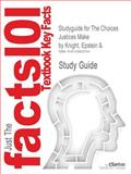 Studyguide for the Choices Justices Make by Knight, Epstein And 9781428822764