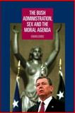 The Bush Administration, Sex and the Moral Agenda 9780719072772