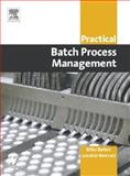 Practical Batch Process Management 9780750662772