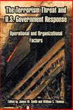 The Terrorism Threat and U. S. Government Response 9781410212788