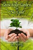 Grow Your Garden at No Cost 9781604412802