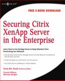 Securing Citrix XenApp Server in the Enterprise 9781597492812