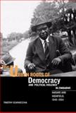 The Urban Roots of Democracy and Political Violence in Zimbabwe 9781580462815