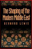 The Shaping of the Modern Middle East 9780195072822