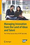 Managing Innovation from the Land of Ideas and Talent 9783540892823