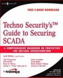 Techno Security's Guide to Securing SCADA 9781597492829