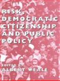 Risk, Democratic Citizenship and Public Policy 9780197262832