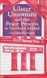 Ulster Unionism and the Peace Process in Northern Ireland 9781403992857