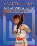 Martial Arts Games and Activities for Children 9780972132862