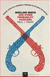 Duelling Idiots and Other Probability Puzzlers 9780691102863
