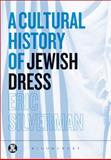 A Cultural History of Jewish Dress 0th Edition