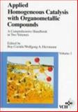 Applied Homogeneous Catalysis with Organometallic Compounds 9783527292868