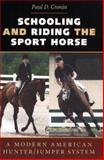 Schooling and Riding the Sport Horse 9780813922874