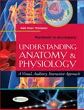 Workbook to Accompany Understanding Anatomy and Physiology 9780803622883