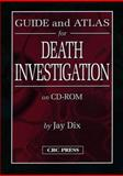 Guide and Atlas for Death Investigation 9780849302886