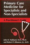 Primary Care Medicine for Specialists and Non-Specialists 9780306472893