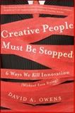 Creative People Must Be Stopped 1st Edition