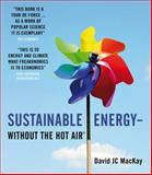 Sustainable Energy - Without the Hot Air 1st Edition