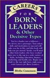 Careers for Born Leaders and Other Decisive Types 9780844222936