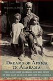 Dreams of Africa in Alabama 1st Edition
