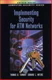 Implementing Security for ATM Networks 9781580532938