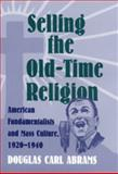 Selling the Old-Time Religion 9780820322940