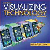 Visualizing Technology Complete 3rd Edition