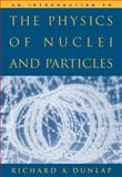 An Introduction to the Physics of Nuclei and Particles 1st Edition