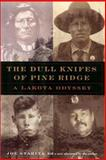 The Dull Knifes of Pine Ridge 2nd Edition