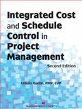 Integrated Cost and Schedule Control in Project Management 9781567262964