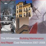 Whitestone Building Maintenance and Repair Cost Reference, 2007-2008 9780967062969