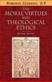 The Moral Virtues and Theological Ethics, Second Edition 2nd Edition